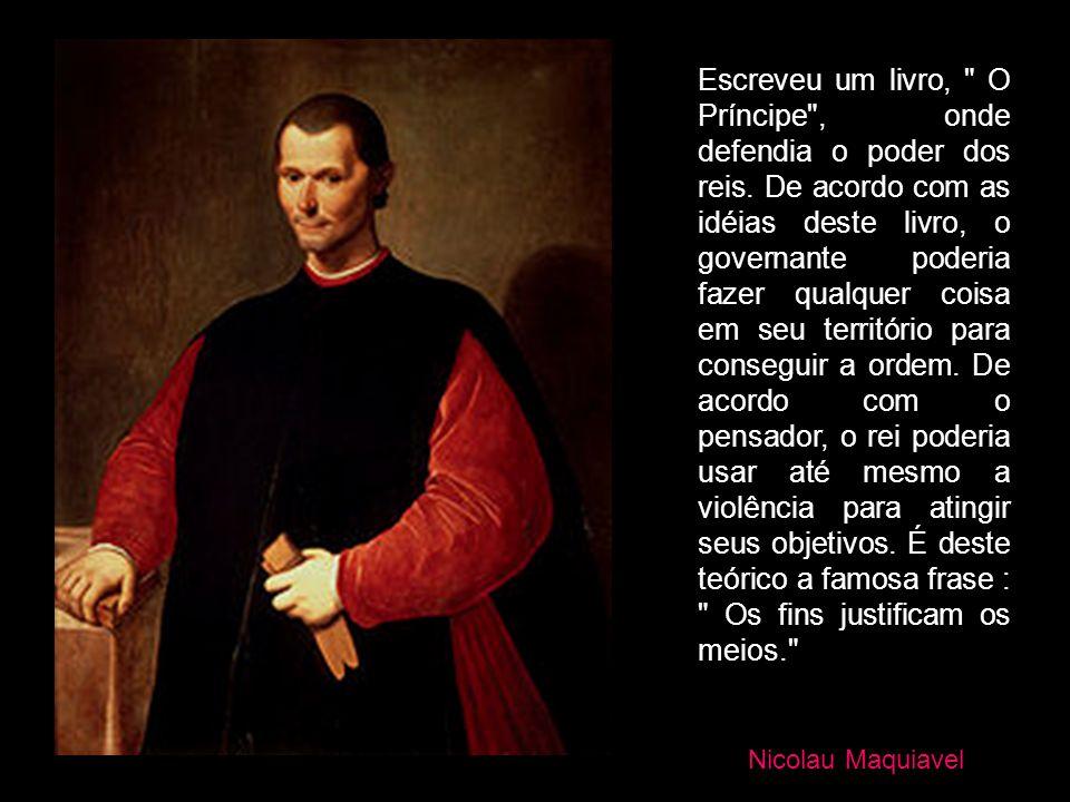 Nicolau Maquiavel Escreveu um livro,