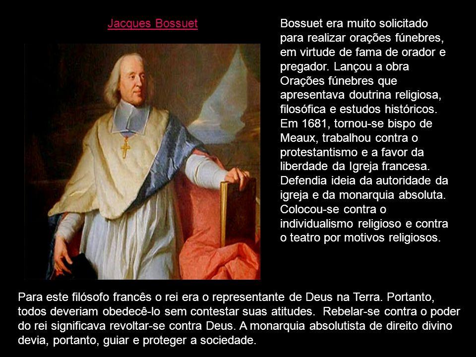 Jacques Bossuet Bossuet era muito solicitado para realizar orações fúnebres, em virtude de fama de orador e pregador. Lançou a obra Orações fúnebres q