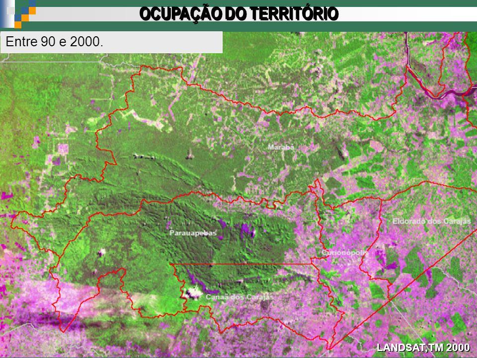LANDSAT,TM 2000 OCUPAÇÃO DO TERRITÓRIO Entre 90 e 2000.
