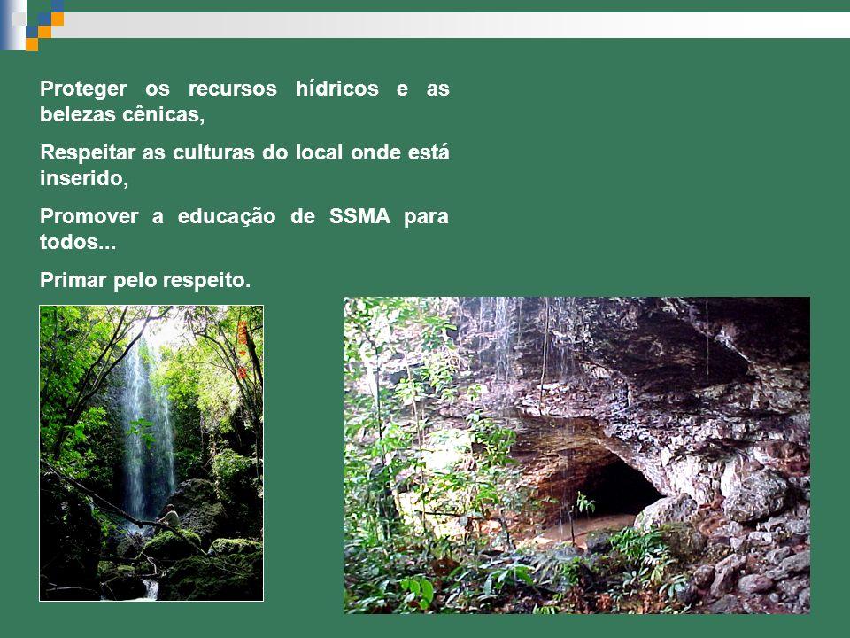 Proteger os recursos hídricos e as belezas cênicas, Respeitar as culturas do local onde está inserido, Promover a educação de SSMA para todos... Prima