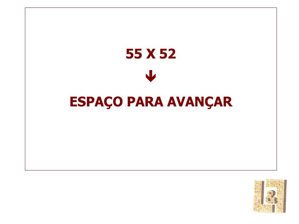 55 X 52 ESPAÇO PARA AVANÇAR