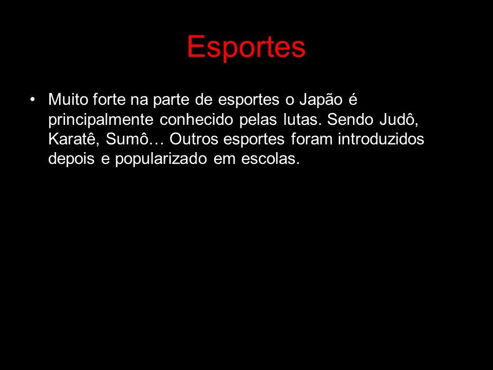 Esportes Muito forte na parte de esportes o Japão é principalmente conhecido pelas lutas. Sendo Judô, Karatê, Sumô… Outros esportes foram introduzidos