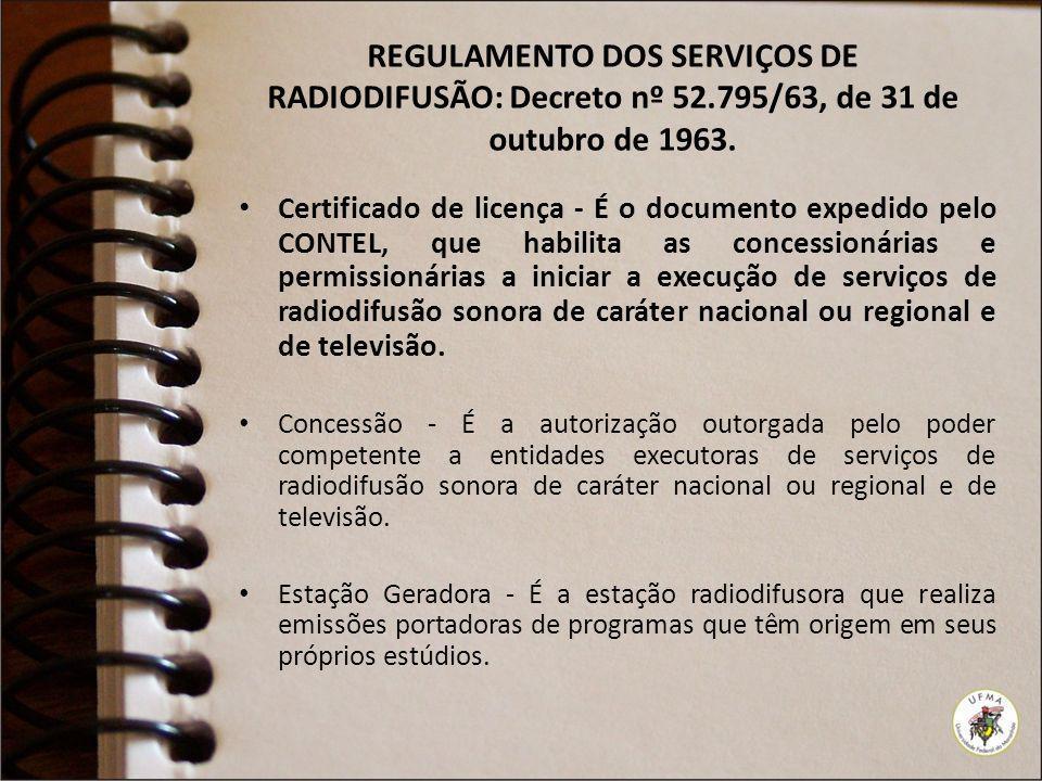 Certificado de licença - É o documento expedido pelo CONTEL, que habilita as concessionárias e permissionárias a iniciar a execução de serviços de rad