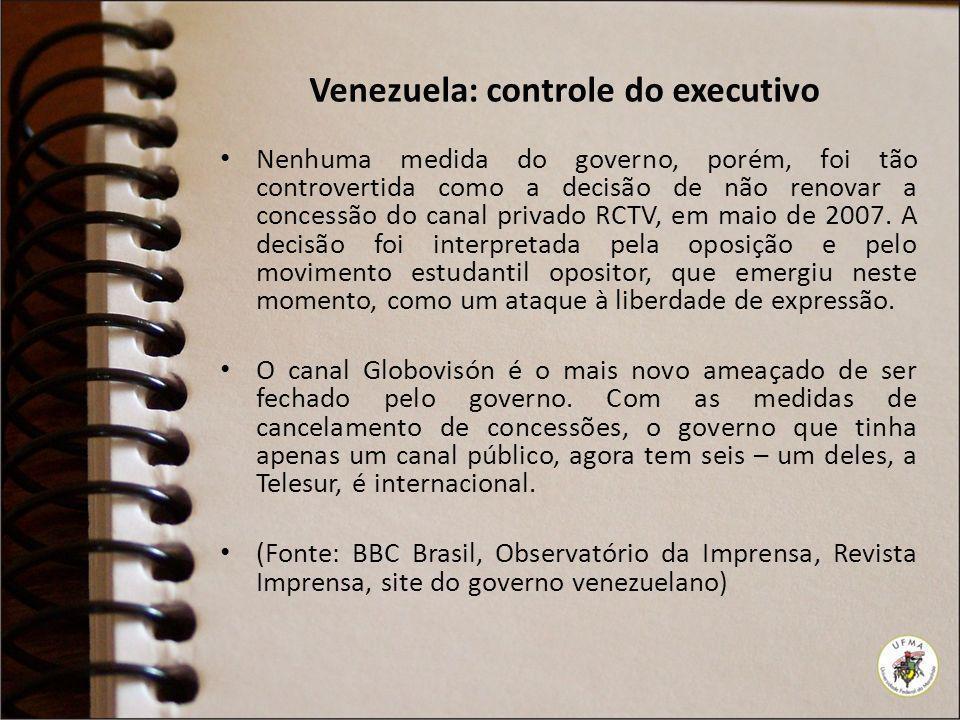 Venezuela: controle do executivo Nenhuma medida do governo, porém, foi tão controvertida como a decisão de não renovar a concessão do canal privado RC
