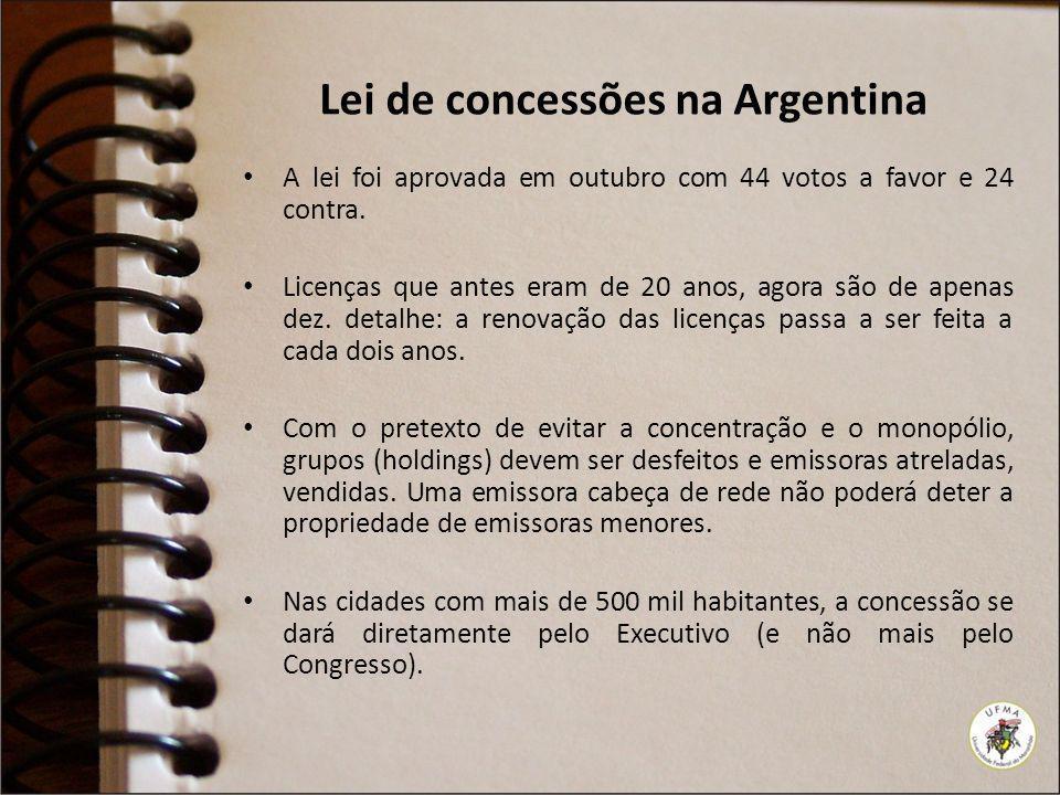 Lei de concessões na Argentina A lei foi aprovada em outubro com 44 votos a favor e 24 contra. Licenças que antes eram de 20 anos, agora são de apenas