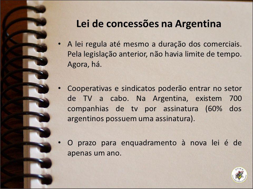 Lei de concessões na Argentina A lei regula até mesmo a duração dos comerciais. Pela legislação anterior, não havia limite de tempo. Agora, há. Cooper