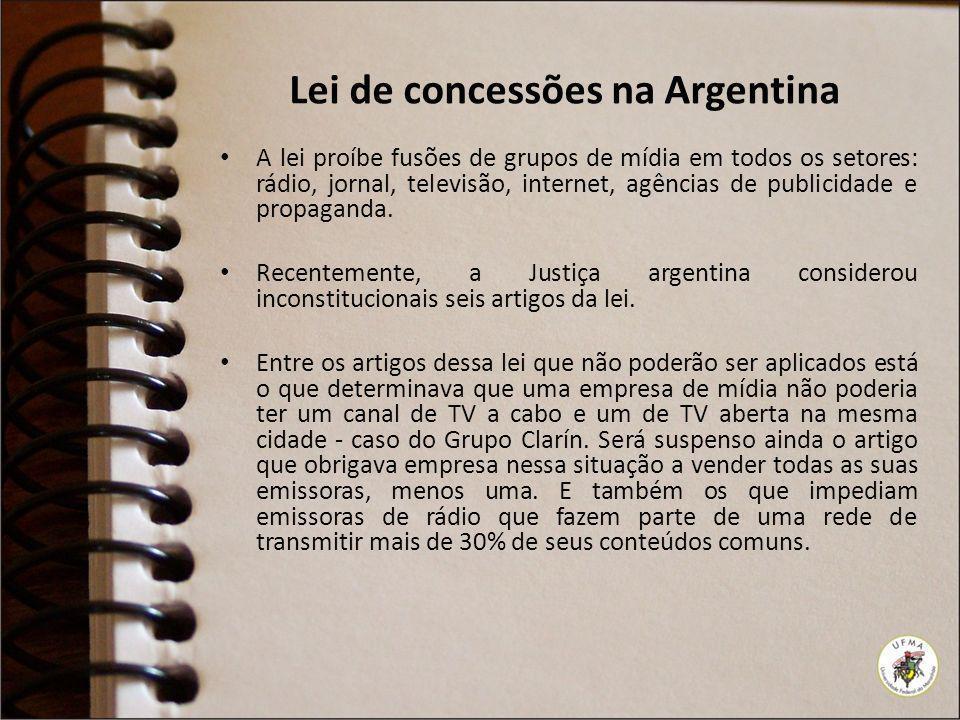 Lei de concessões na Argentina A lei proíbe fusões de grupos de mídia em todos os setores: rádio, jornal, televisão, internet, agências de publicidade