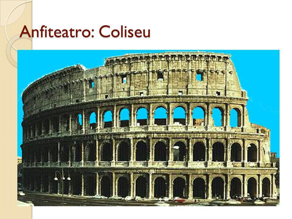 Anfiteatro: Coliseu