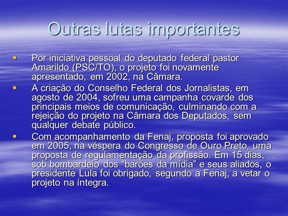 Outras lutas importantes Por iniciativa pessoal do deputado federal pastor Amarildo (PSC/TO), o projeto foi novamente apresentado, em 2002, na Câmara.