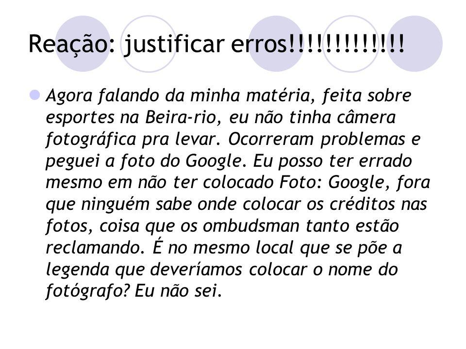 Reação: justificar erros!!!!!!!!!!!!.