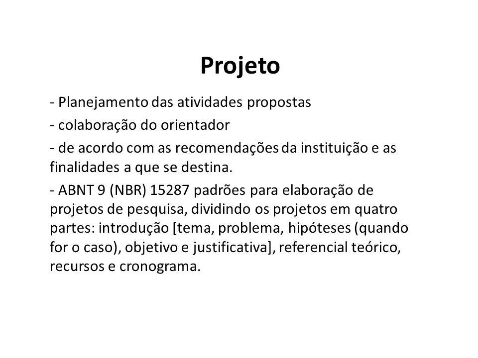 - Planejamento das atividades propostas - colaboração do orientador - de acordo com as recomendações da instituição e as finalidades a que se destina.