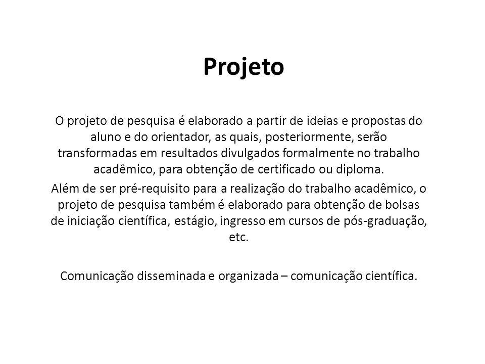 O projeto de pesquisa é elaborado a partir de ideias e propostas do aluno e do orientador, as quais, posteriormente, serão transformadas em resultados