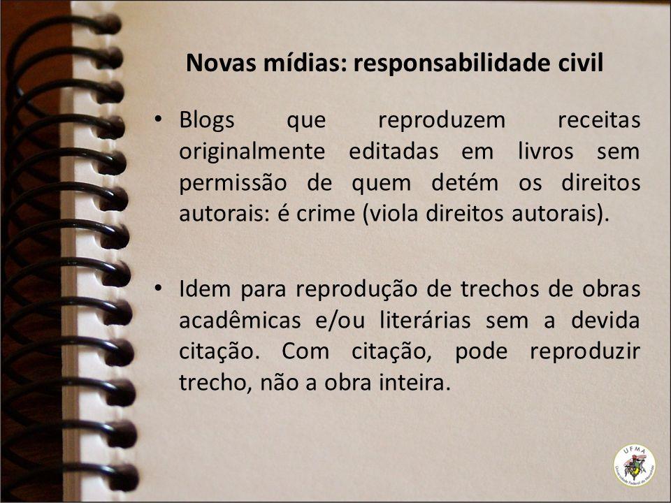 Novas mídias: responsabilidade civil Blogs que reproduzem receitas originalmente editadas em livros sem permissão de quem detém os direitos autorais: