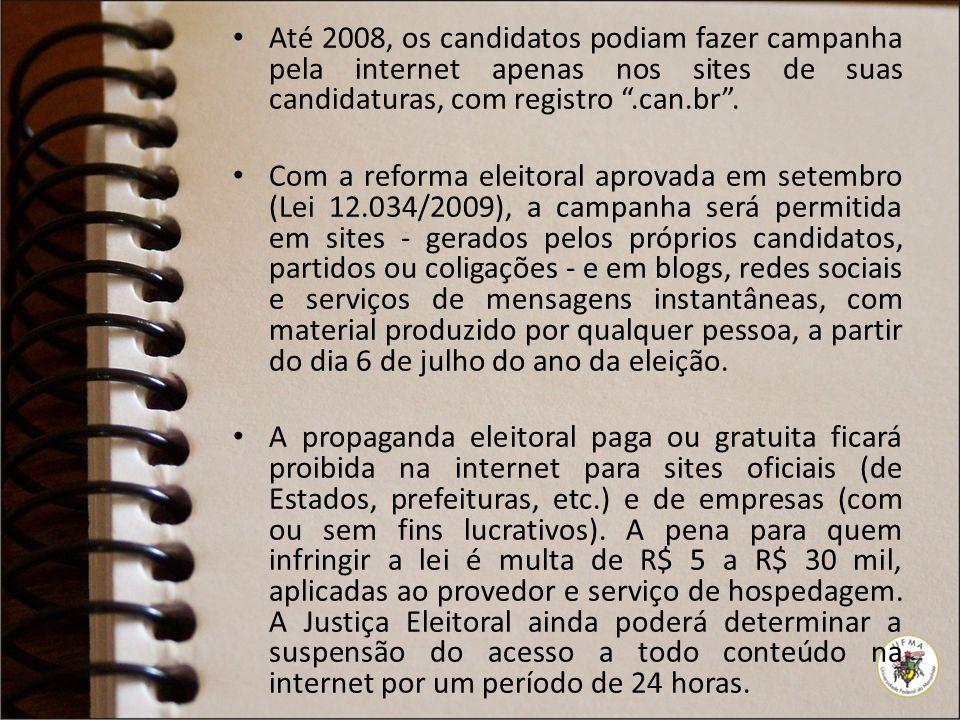 Até 2008, os candidatos podiam fazer campanha pela internet apenas nos sites de suas candidaturas, com registro.can.br.