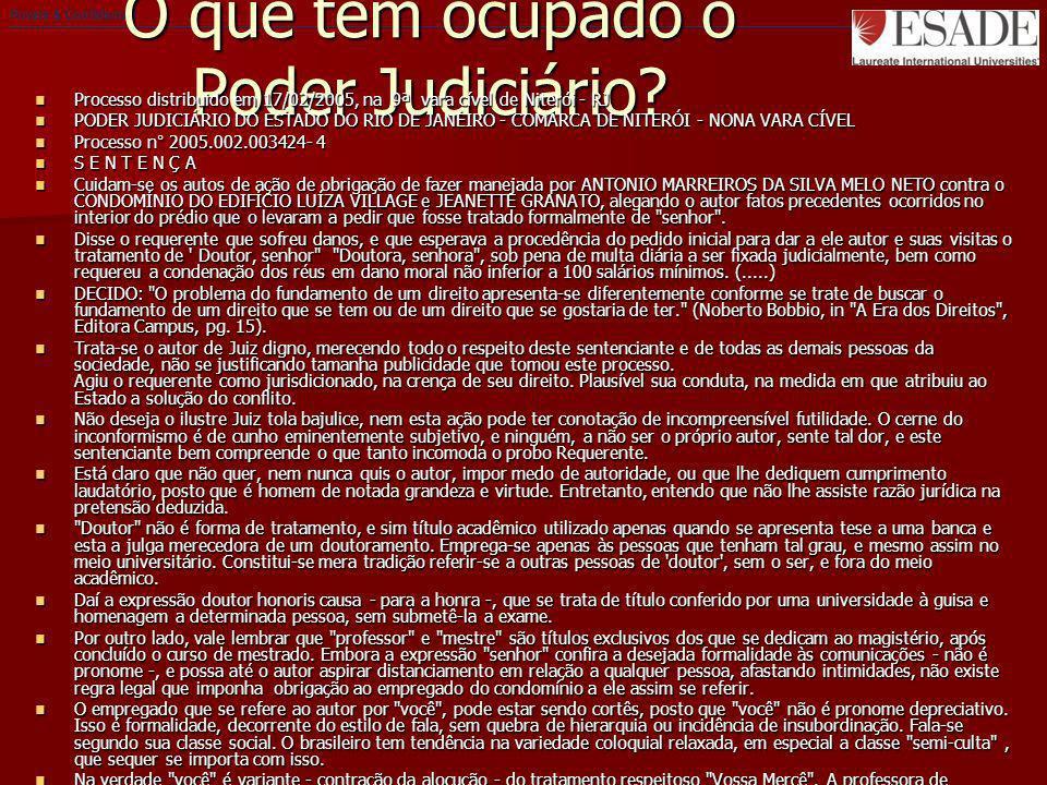 O que tem ocupado o Poder Judiciário? Processo distribuido em 17/02/2005, na 9ª vara cível de Niterói - RJ Processo distribuido em 17/02/2005, na 9ª v
