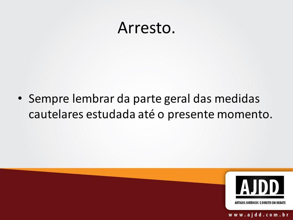 Marinoni e Arenhart: O arresto é a primeira medida cautelar típica, tratada pelo Código de Processo Civil.