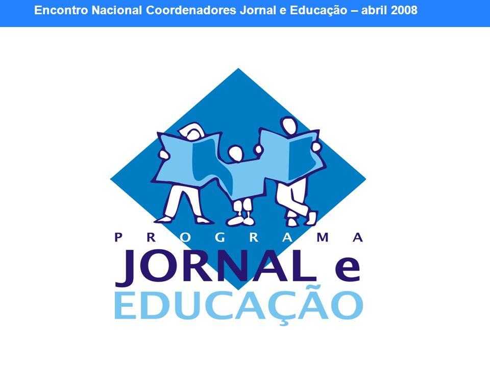 Encontro Nacional Coordenadores Jornal e Educação – abril 2008