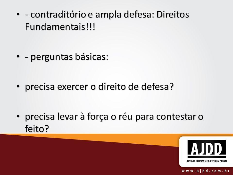 - contraditório e ampla defesa: Direitos Fundamentais!!! - contraditório e ampla defesa: Direitos Fundamentais!!! - perguntas básicas: - perguntas bás