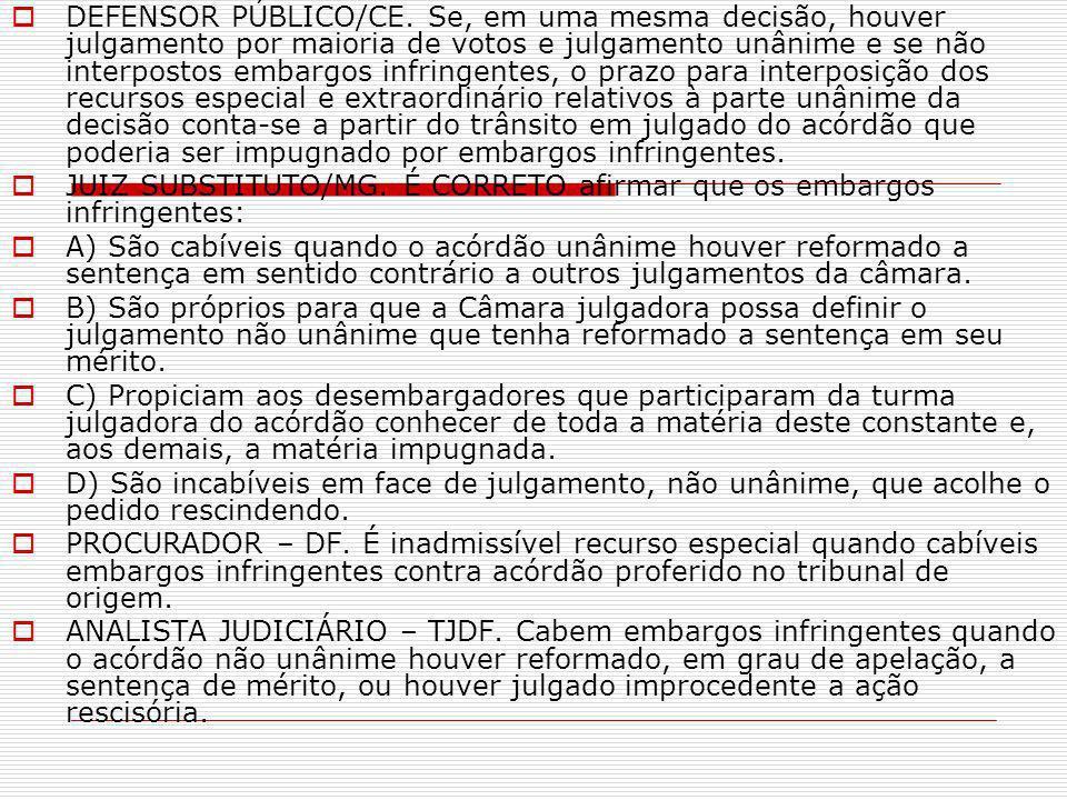 DEFENSOR PÚBLICO/CE. Se, em uma mesma decisão, houver julgamento por maioria de votos e julgamento unânime e se não interpostos embargos infringentes,