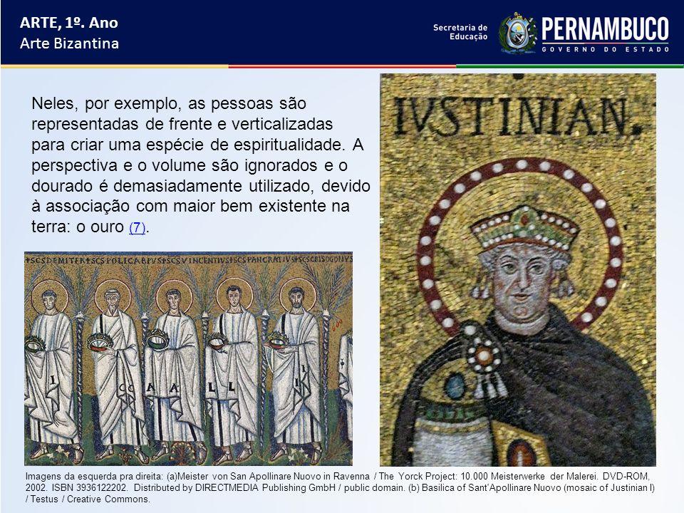 ARTE, 1º. Ano Arte Bizantina Neles, por exemplo, as pessoas são representadas de frente e verticalizadas para criar uma espécie de espiritualidade. A