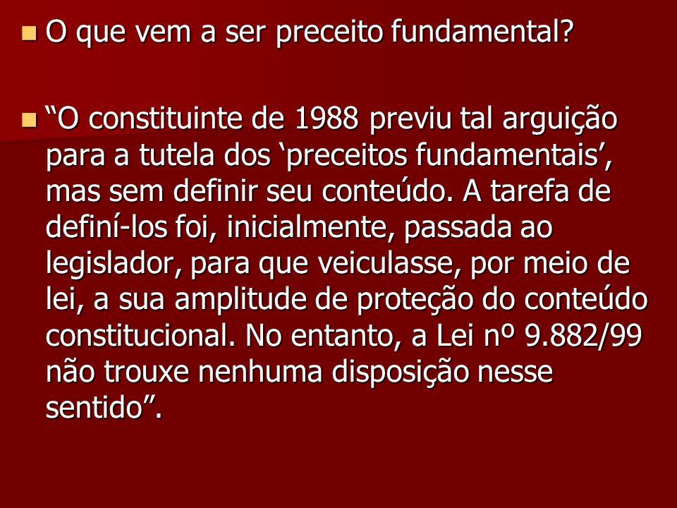 O que vem a ser preceito fundamental? O que vem a ser preceito fundamental? O constituinte de 1988 previu tal arguição para a tutela dos preceitos fun