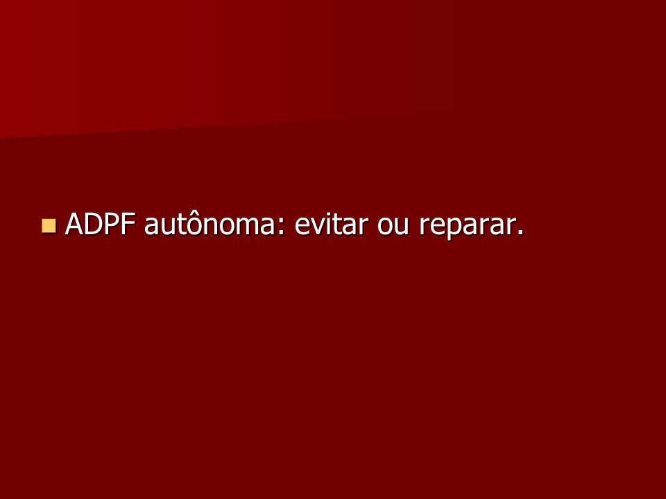 ADPF autônoma: evitar ou reparar. ADPF autônoma: evitar ou reparar.