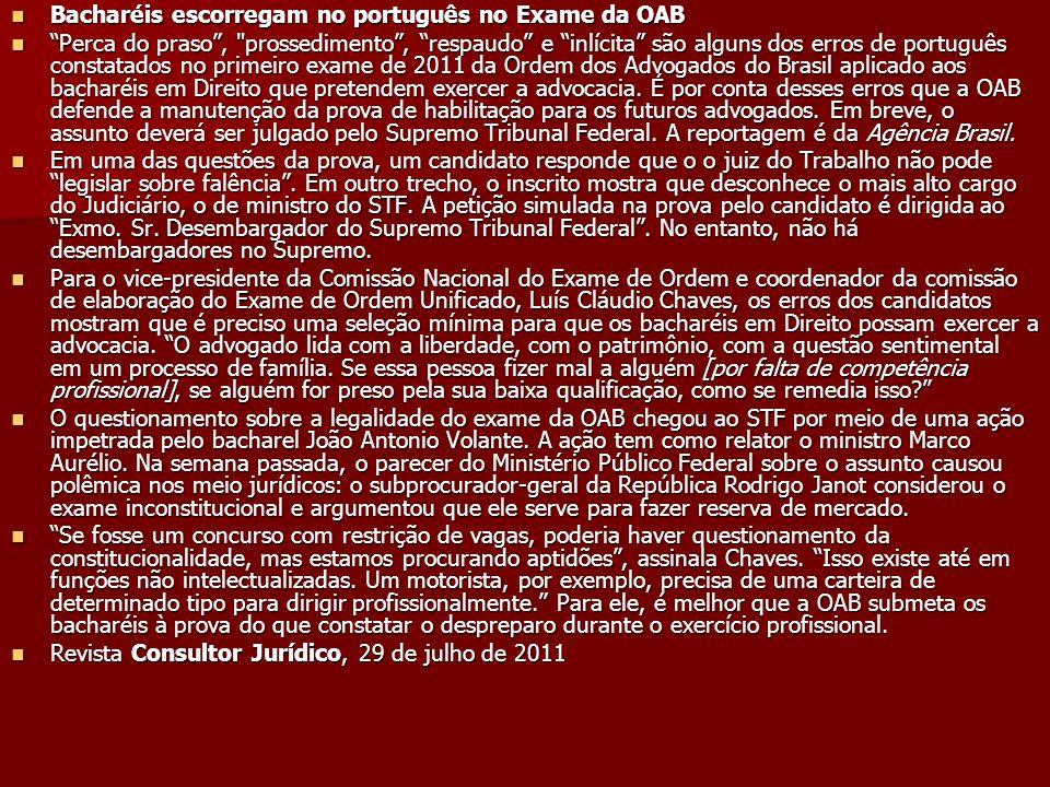 Bacharéis escorregam no português no Exame da OAB Bacharéis escorregam no português no Exame da OAB Perca do praso,