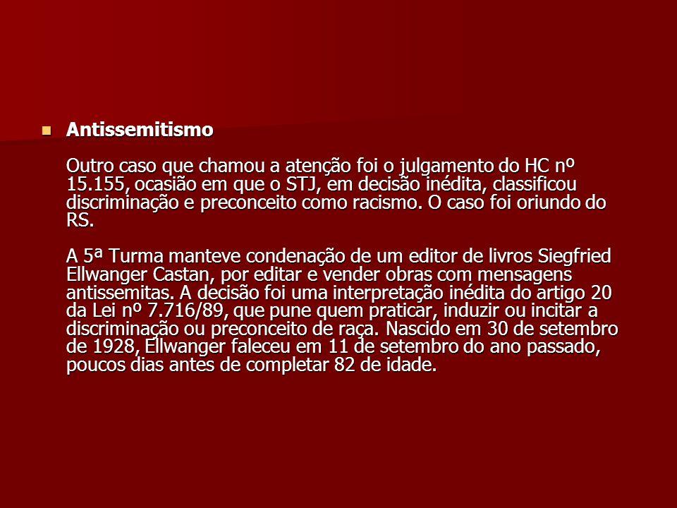 Racismo no ar No julgamento do HC 63.350, a 5ª Turma determinou que dois comissários de bordo da American Airlines, acusados de racismo, prestassem depoimento à Justiça brasileira no processo a que respondiam.