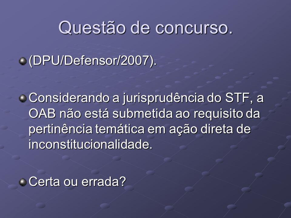 Questão de concurso.(DPU/Defensor/2007).