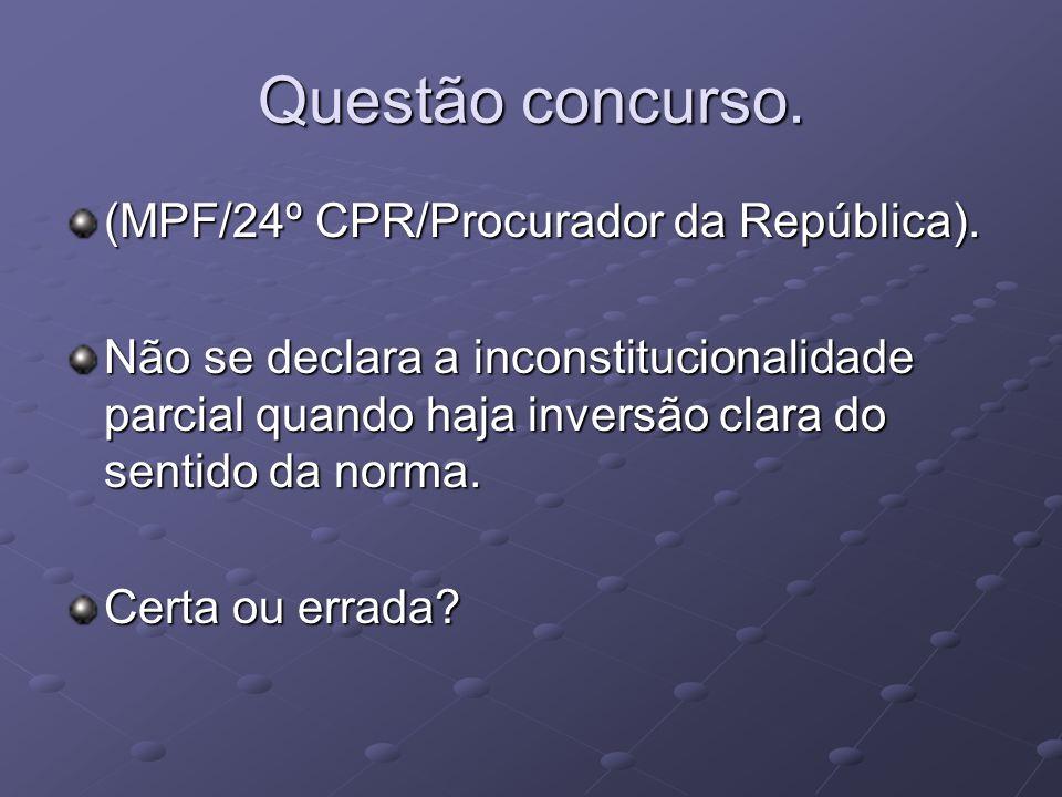 Questão concurso.(MPF/24º CPR/Procurador da República).