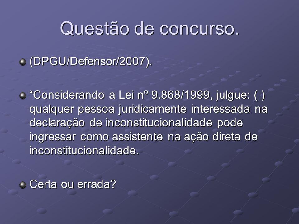 Questão de concurso.(DPGU/Defensor/2007).