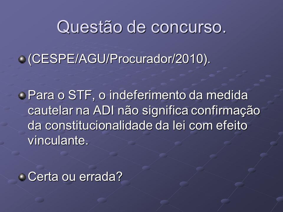 Questão de concurso.(CESPE/AGU/Procurador/2010).