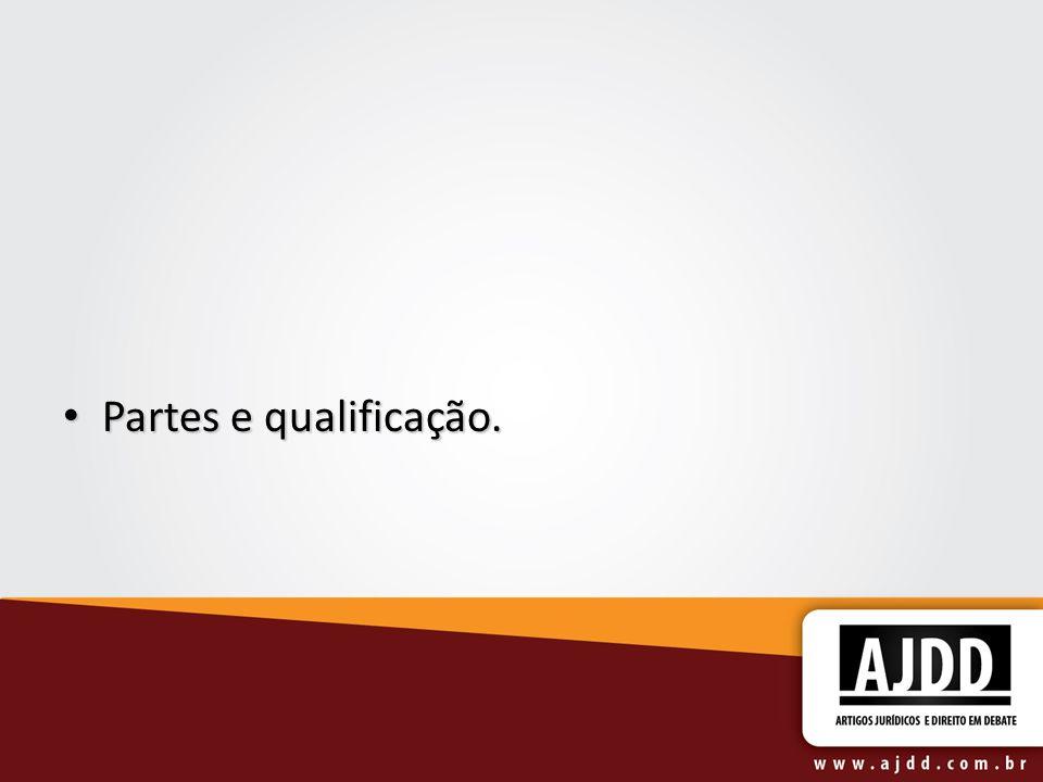 Partes e qualificação. Partes e qualificação.