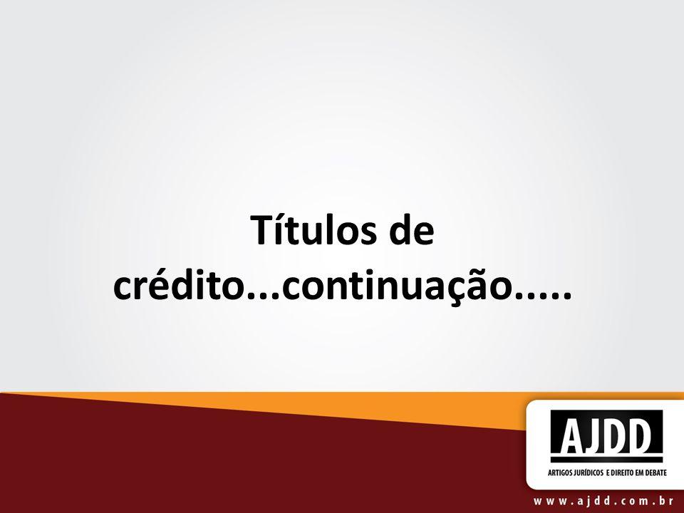 Títulos de crédito...continuação.....