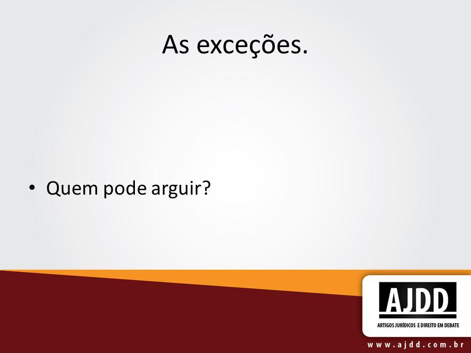 As Exceções. Que tipos de exceção pode-se arguir?
