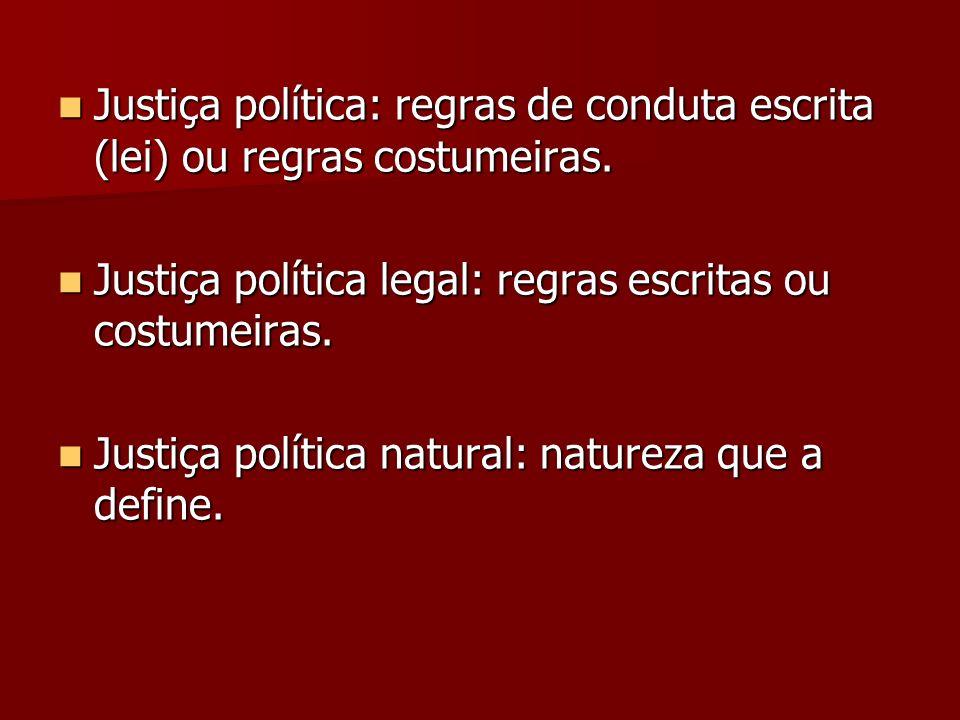 Justiça política: regras de conduta escrita (lei) ou regras costumeiras. Justiça política: regras de conduta escrita (lei) ou regras costumeiras. Just