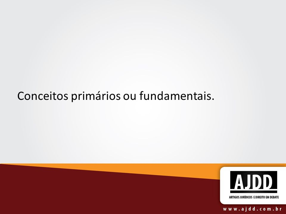 Conceitos primários ou fundamentais.