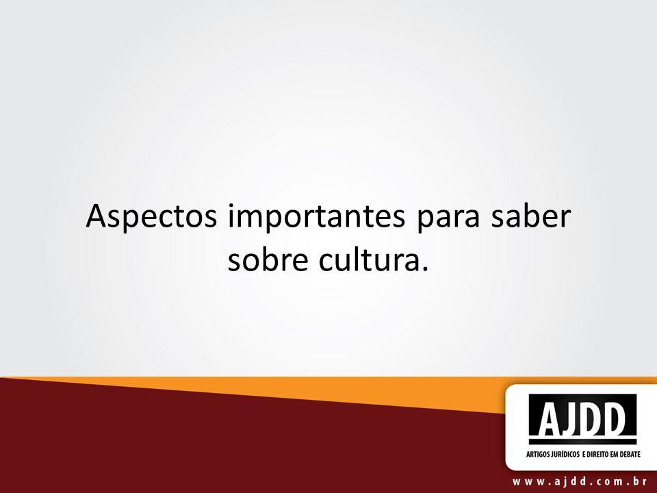 Aspectos importantes para saber sobre cultura.