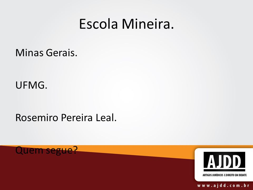 Escola Mineira. Minas Gerais. UFMG. Rosemiro Pereira Leal. Quem segue?