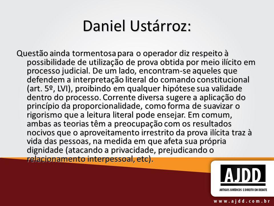 Daniel Ustárroz: Questão ainda tormentosa para o operador diz respeito à possibilidade de utilização de prova obtida por meio ilícito em processo judi