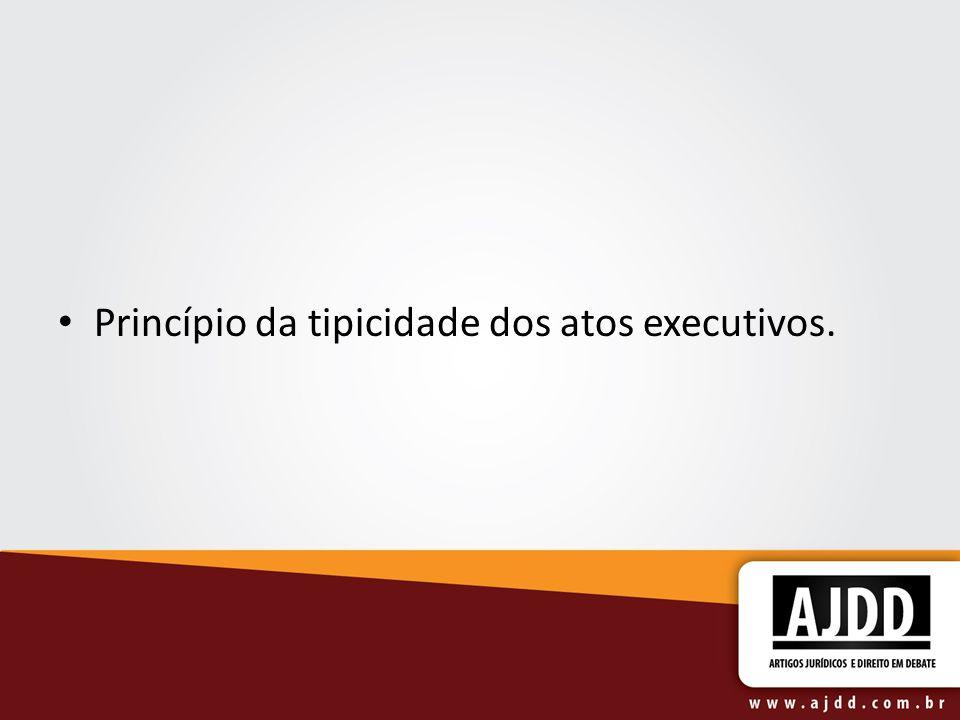 Princípio da tipicidade dos atos executivos.