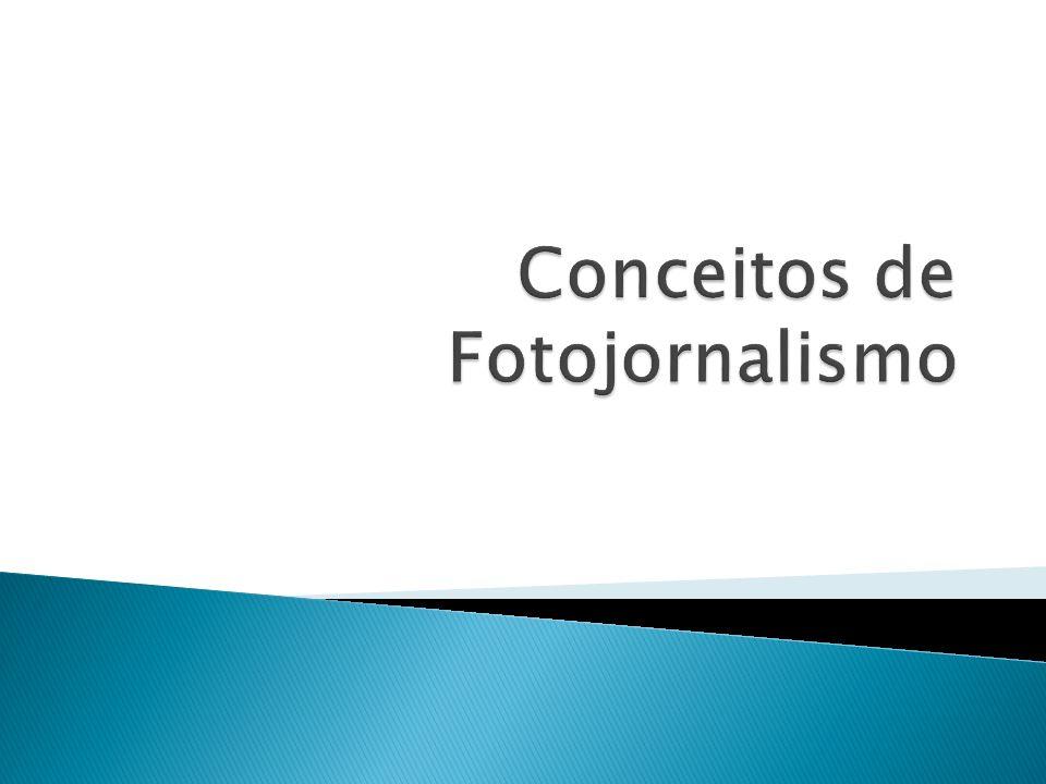 Fotojornalismo: produz fotografia de notícias , que tem importância e validade momentânea.