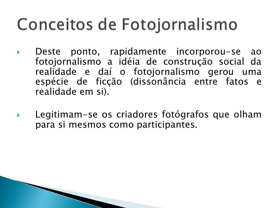 Fotojornalismo: atividade orientada para produção de fotografias para a imprensa.