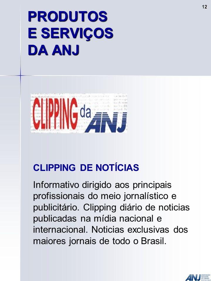 CLIPPING DE NOTÍCIAS Informativo dirigido aos principais profissionais do meio jornalístico e publicitário.