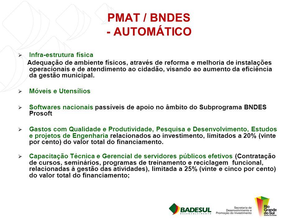 PMAT / BNDES - AUTOMÁTICO Infra-estrutura física Adequação de ambiente físicos, através de reforma e melhoria de instalações operacionais e de atendimento ao cidadão, visando ao aumento da eficiência da gestão municipal.