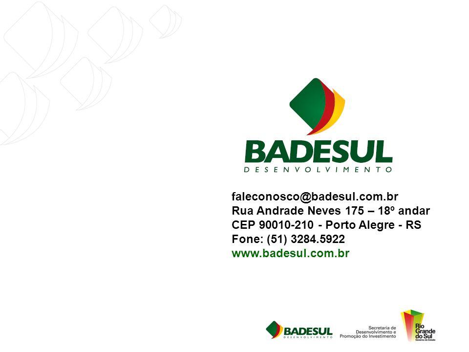 faleconosco@badesul.com.br Rua Andrade Neves 175 – 18º andar CEP 90010-210 - Porto Alegre - RS Fone: (51) 3284.5922 www.badesul.com.br