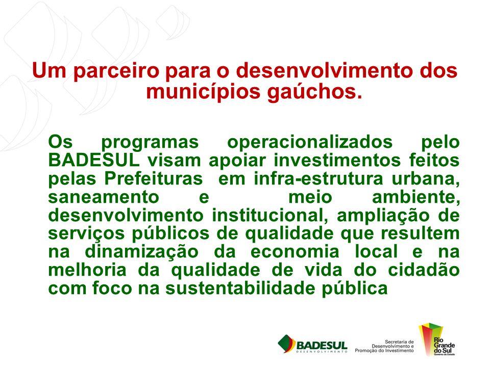 Um parceiro para o desenvolvimento dos municípios gaúchos.