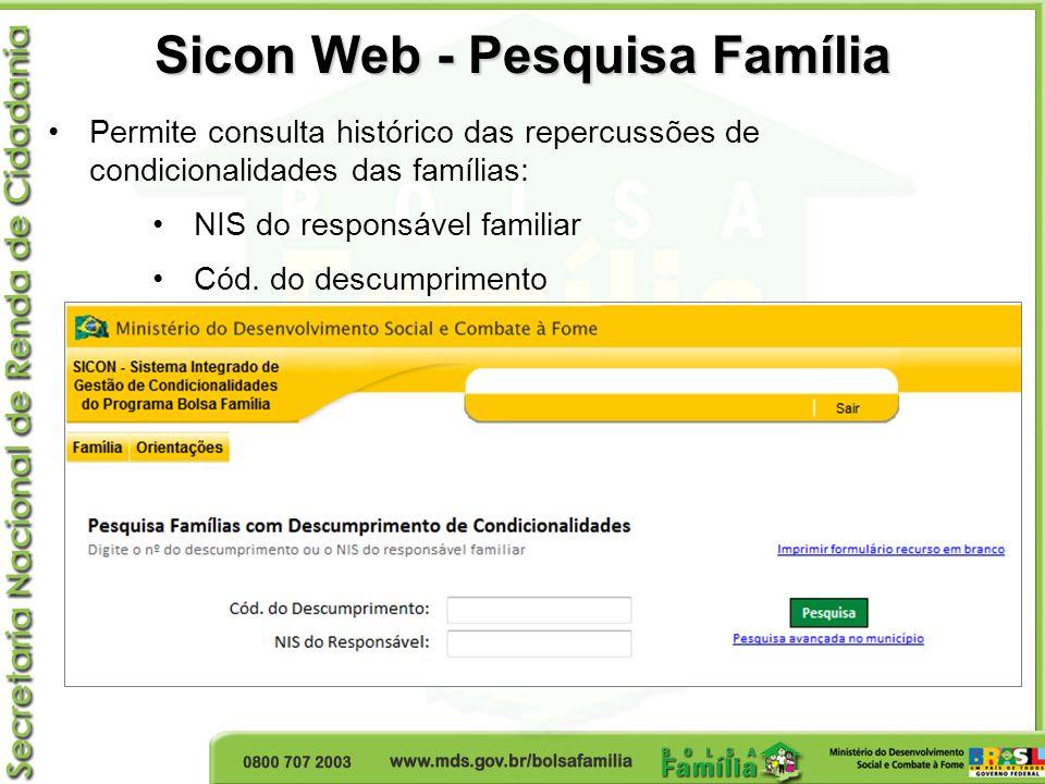 Sicon Web - Pesquisa Família Permite consulta histórico das repercussões de condicionalidades das famílias: NIS do responsável familiar Cód. do descum