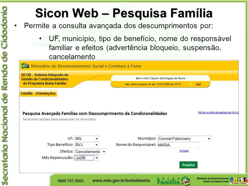Permite a consulta avançada dos descumprimentos por: UF, município, tipo de benefício, nome do responsável familiar e efeitos (advertência bloqueio, s