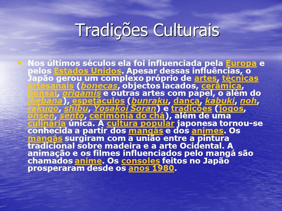 Tradições Culturais Nos últimos séculos ela foi influenciada pela Europa e pelos Estados Unidos. Apesar dessas influências, o Japão gerou um complexo